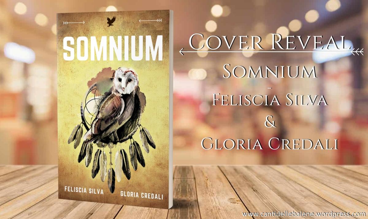 [Cover Reveal] Somnium - Feliscia Silva & Gloria Credali